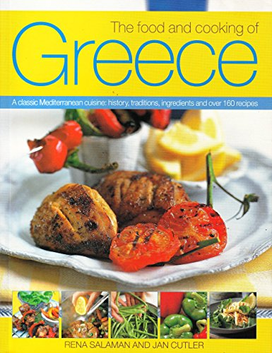 The Food and Cooking of Greece: A classic Mediterranean Cuisine: History, Traditions, Ingredients and Over 160 recipes by Rena Salaman (1-Jan-2009) Paperback