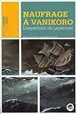 Naufrage à Vanikoro - L'expédition Lapérouse