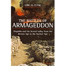 The Battles of Armageddon: Megiddo and the Jezreel Valley from the Bronze Age to the Nuclear Age by Eric H. Cline (1-Jun-2002) Paperback