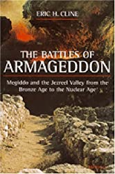 The Battles of Armageddon: Megiddo and the Jezreel Valley from the Bronze Age to the Nuclear Age by Eric H. Cline (2002-05-08)