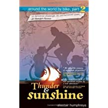 Thunder and Sunshine by Alastair Humphreys 1st (first) Edition (2008)