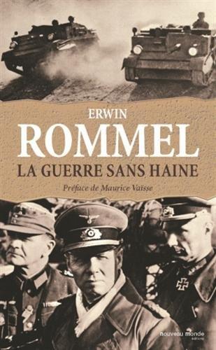 La guerre sans haine : Carnets par Erwin Rommel, Berna Günen