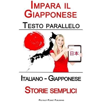 Impara Il Giapponese - Testo Parallelo - Storie Semplici (Italiano - Giapponese)