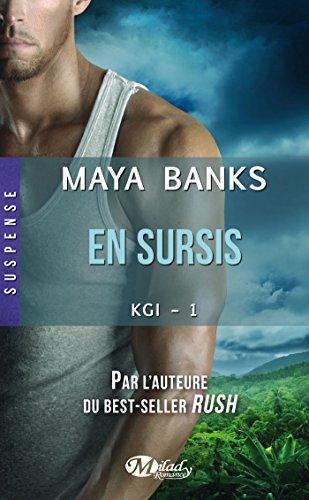 KGI, Tome 1: En sursis par Maya Banks