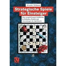 Strategische Spiele für Einsteiger: Eine verspielt-formale Einführung in Methoden, Modelle und Anwendungen der Spieltheorie (German Edition)