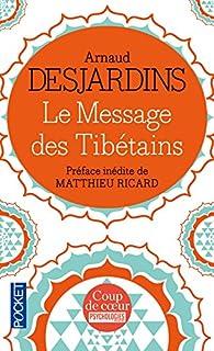 Le Message des Tibétains par Arnaud Desjardins