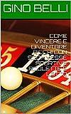 COME VINCERE E DIVENTARE RICCHI CON SCOMMESSE SPORTIVE ROULETTE  E LOTTO (English Edition)