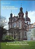 Das Wunder von Mannheim: Festschrift zur Altarweihe der Jesuitenkirche Mannheim