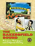 The Bakersfield Sound: Buck Owens, Merle Haggard, and California Country by Country Music Hall of Fame (2012-05-31)