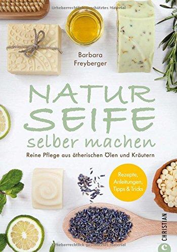 Seife Buch: Naturseife selber machen.