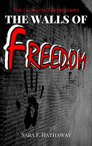 the-walls-of-freedom-the-changing-earth-series-book-3-english-edition