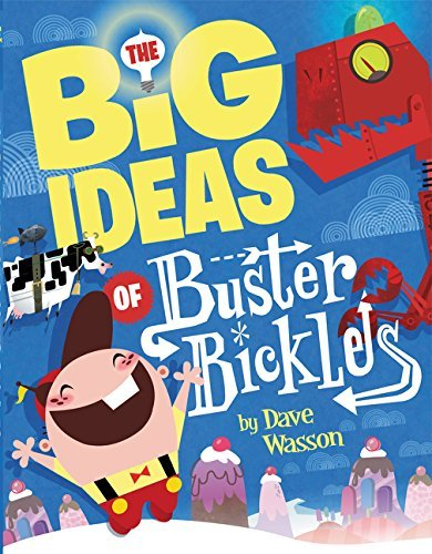 the-big-ideas-of-buster-bickles-by-dave-wasson-2015-04-28