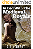 In Bed With the Medieval Royals