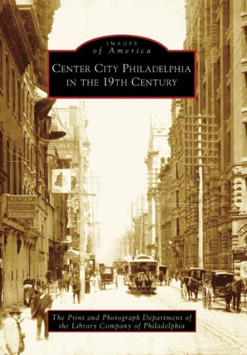 Center City Philadelphia in the 19th Century (Images of America)