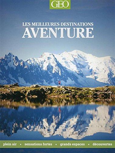 Géo aventure - Les meilleures destinations par Jasmina Trifoni
