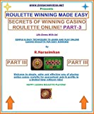 ROULETTE WINNING MADE EASY - PART 3. SECRETS OF WINNING CASINO ROULETTE ONLINE!: TREASURE OF WINNING ROULETTE FOR 5% TO 10% RETURNS! BEST ROULETTE STRATEGIES EVER!