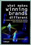 What Makes Winning Brands Different: The Hidden Method Behind the World's Most Successful Brands by Andreas Buchholz (2000-01-15)