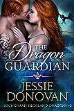 The Dragon Guardian (Lochguard Highland Dragons Book 2) (English Edition)