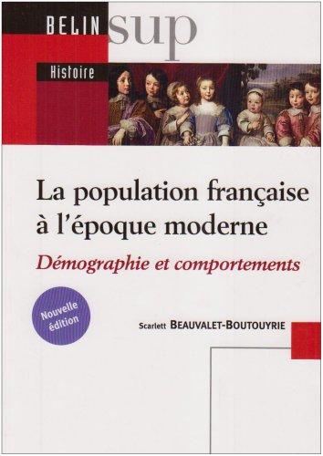 La population française à l'époque moderne (XVIe-XVIIIe siècle) : Démographie et comportements