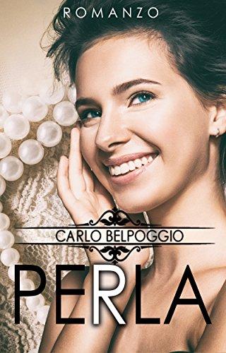 Perla(Romanzi consigliati, libri novità 2018): Perla     Libri da leggere, eBook on line