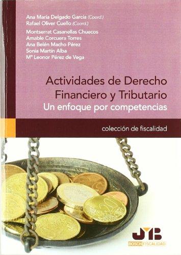 Actividades de Derecho Financiero y Tributario.: Un enfoque por competencias. (Colección de Fiscalidad)