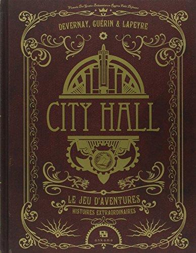 City Hall : Le jeu d'aventures par Laurent Devernay, Rémi Guérin, Guillaume Lapeyre