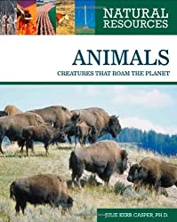 Animals: Creatures That Roam the Planet (Natural Resources)