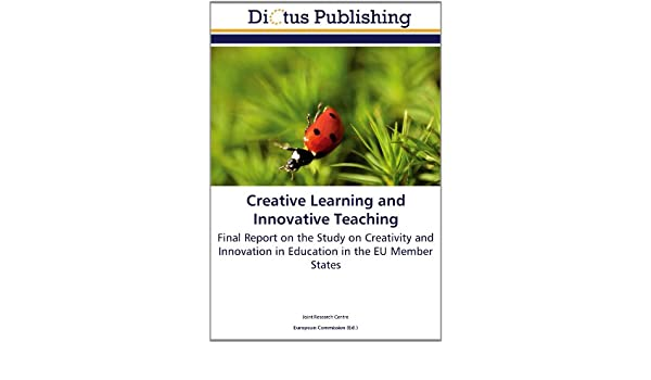 Buy Creative Learning and Innovative Teaching: Final Report on the
