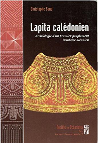 lapita caledonien archeologie dun premier peuplement insulaire oceanien travaux et documents oceanistes t 2