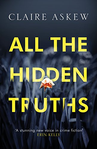 All the Hidden Truths (Three Rivers) by [Askew, Claire]