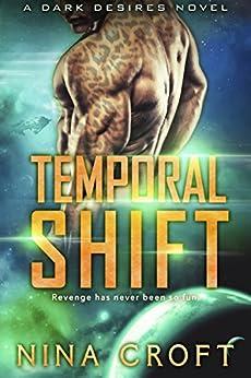 Temporal Shift (Dark Desires Book 4) by [Croft, Nina]