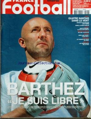 FRANCE FOOTBALL [No 3027] du 13/04/2004 - BARTHEZ - JE SUIS LIBRE - LIGUE 1 - 4 NANTAIS DANS LE VENT - MONACO DE RETOUR - PARIS LE REVE EVEILLE - LIGUE 2 - SAINT-ETIENNE - LA FOI D