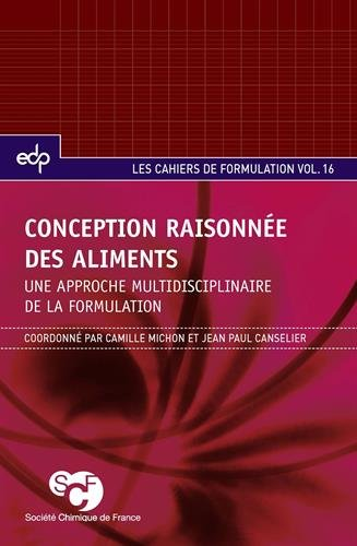 Conception raisonnée des aliments : Une approche multidisciplinaire de la formulation par Camille Michon
