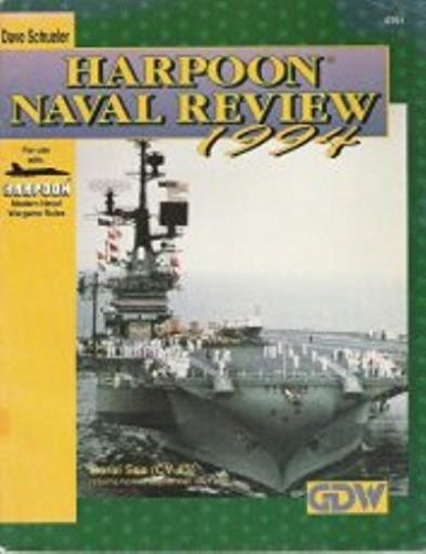 Harpoon Naval Review 1994 (For use with Harpoon Modern Naval Wargame Rules)