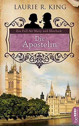 Die Apostelin: Ein Fall für Mary und Sherlock (Mary Russell 4)