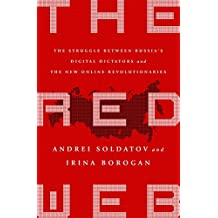 The Red Web: The Kremlin's Wars on the Internet