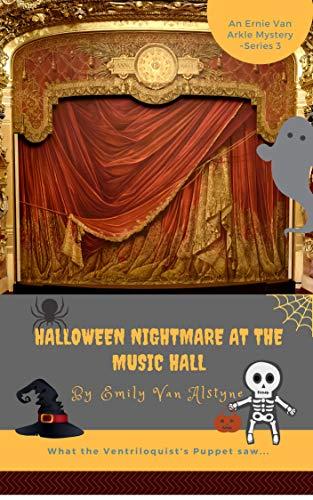 Halloween Nightmare at the Music Hall (Ernie Van Arkel, Toronto Newsboy Mysteries Book 3) (English Edition)