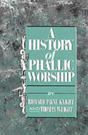 History of Phallic Worship by Richard Payne Knight (1996-11-02)