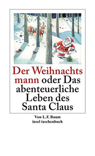 Der Weihnachtsmann oder Das abenteuerliche Leben des Santa Claus (insel taschenbuch)