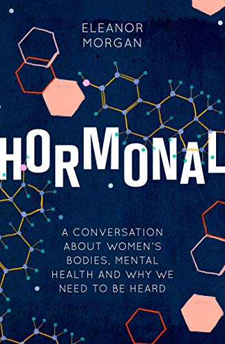 Hormonal: A Conversation About Women's Bodies, Mental Health and Why We Need to Be Heard (English Edition) - Control Coil