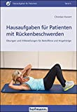 Hausaufgaben für Patienten mit Rückenbeschwerden: Übungen und Hilfestellungen für Betroffene und Angehörige