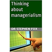 Thinking about managerialism (Monograph)