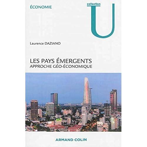 Les pays émergents. Approche géo-économique de Laurence Daziano (17 septembre 2014) Broché