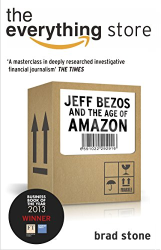 The Everything Store: Jeff Bezos and the Age of Amazon por Brad Stone