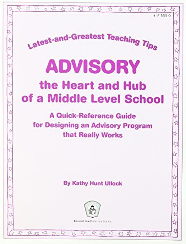 Latest-and-Greatest Teaching Tips: Advisory- Quick Reference Guide for Desigining a Middle School Advisory Program that Really Works by Kathy Hunt-Ullock (2009-10-01)