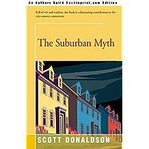 [The Suburban Myth] (By: Professor Scott Donaldson) [published: January, 2002]