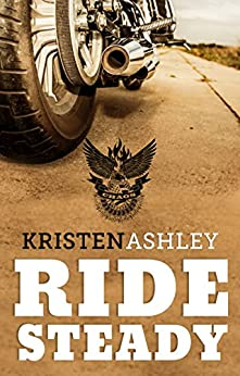 Ride Steady (The Chaos Series Book 3) by [Ashley, Kristen]