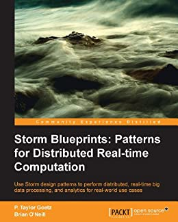 Storm Blueprints: Patterns for Distributed Realtime Computation by [Goetz,  P. Taylor, O'Neill,  Brian]