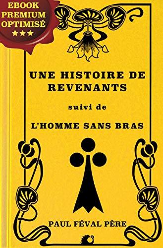 Une histoire de Revenants: suivi de L'Homme sans bras par Paul Féval Père
