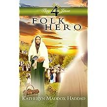 Folk Hero (They Met Jesus Book 4)